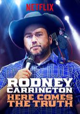 Rodney Carrington: Here Comes the Truth
